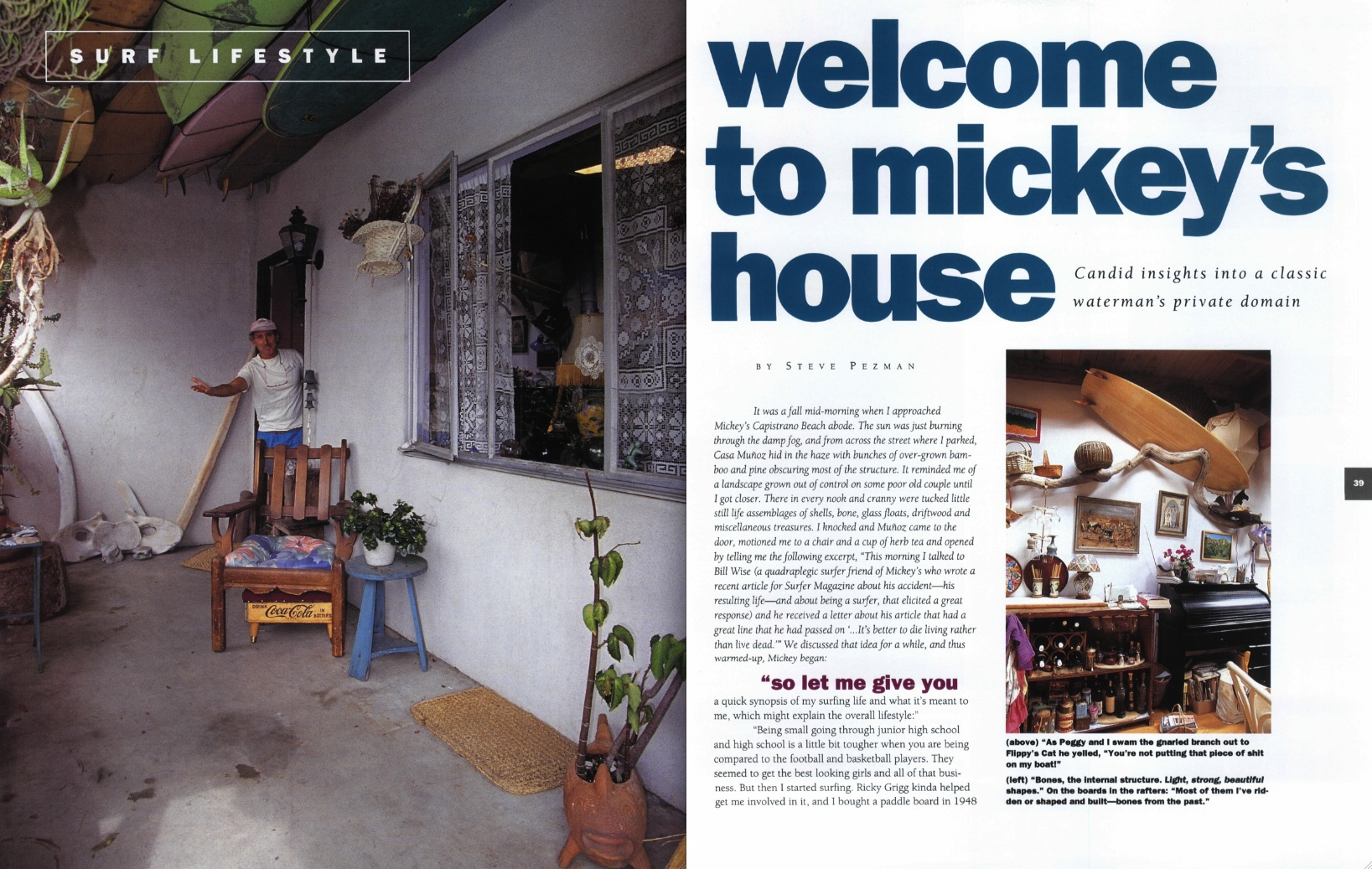 Welcome To Mickeys House The Surfers Journal Put That Light Out